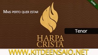 Mais Perto Quero Estar - 187 da Harpa Cristã - Refrão (Tenor) - Grátis - Kit de Ensaio.net