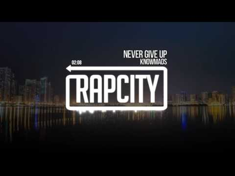 KnowMads - Never Give Up (Prod. By Thomas Prime & KAA.DDU)