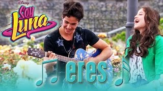 SOY LUNA - Song: ERES | Disney Channel Songs