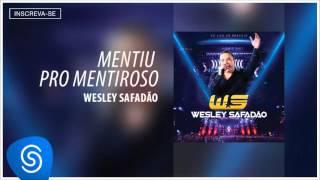 Wesley Safadão - Mentiu pro mentiroso (DVD Ao vivo em Brasília) [Áudio Oficial]