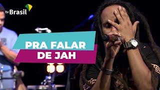 Ponto de Equilíbrio -  Pra Falar de Jah (TV Brasil)