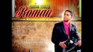 EL QUE MAS TE HA QUERIDO - ROMAN (SALSA DOMINICANA 2014)