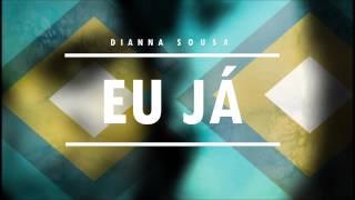 Dianna Sousa - Eu já (audio)