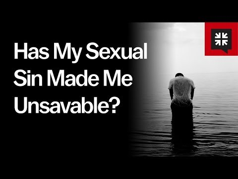 Has My Sexual Sin Made Me Unsavable? // Ask Pastor John