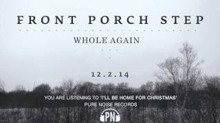 "Front Porch Step ""I'll Be Home For Christmas"""