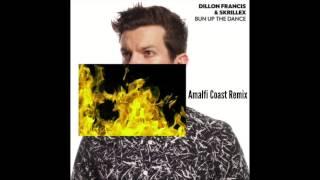 Dillon Francis & Skrillex - Bun Up The Dance (Amalfi Coast Remix) (MASTERED)