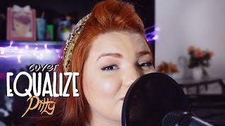 Equalize - Pitty (Thais Cavalcanti Cover) 🎤