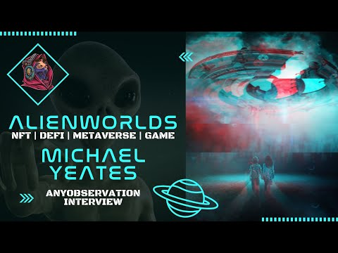 What's new in Alienworlds? | Update with Micheal Yeates