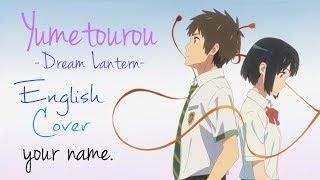 """ENGLISH """"Dream Lantern"""" Your Name. (Akane Sasu Sora)"""