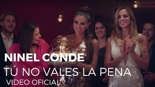 Ninel Conde - Tú No Vales La Pena (Video Oficial)