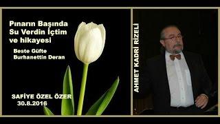Pınarın Başında Su Verdin İçtim ve hikayesi-Ahmet Kadri Rizeli