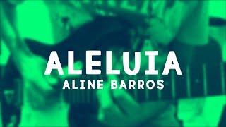 Aleluia - Aline Barros (Solo Cover)