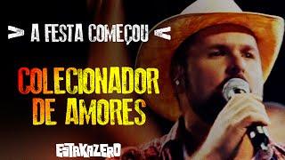 Colecionador de Amores | Estakazero | DVD A Festa Começou | OFICIAL