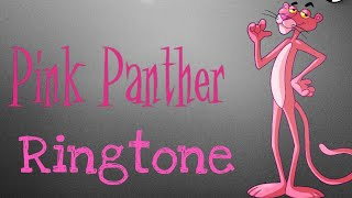 Pink Panther Ringtone with download link