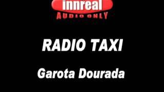 Radio Taxi - Garota Dourada