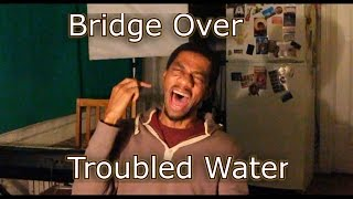 Bridge Over Troubled Water - Simon & Garfunkel (Cover)