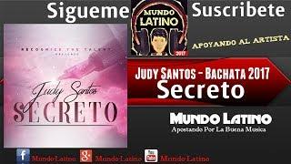 Judy Santos - Secreto (Bachata 2017)