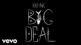 Kid Ink - Big Deal