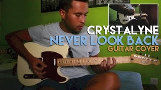 Crystalyne - Never Look Back (Guitar Cover)