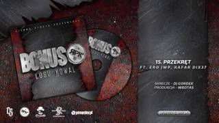 Bonus RPK / CS - PRZEKRĘT ft. Ero JWP, Kafar DIX37 // Skrecze: DJ Gondek // Prod. Wrotas.