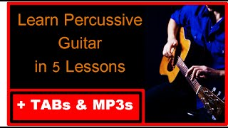 How To Play Percussive Guitar in 5 Lessons