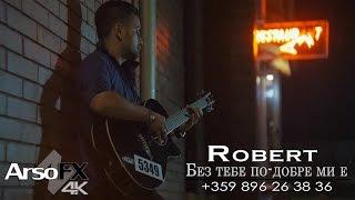 Robert - Bez tebe po dobre mi e  OFFICIAL 4K UHD MUSIC CLIP 