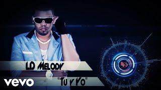 LDMelody - Tu y Yo (Audio)