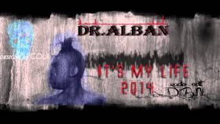 Dr. Alban - It's My Life 2014 (DBN Radio Edit)