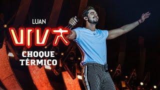 Luan Santana - choque térmico (DVD VIVA) [Vídeo Oficial]