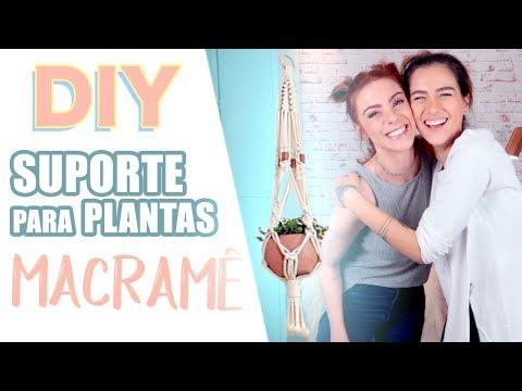 DIY Suporte de Plantas  Macramê – ft. Bibi Campos
