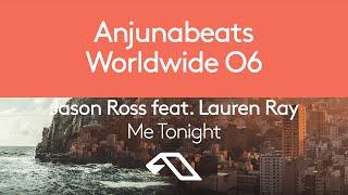 Jason Ross feat. Lauren Ray - Me Tonight (Anjunabeats Worldwide 06)