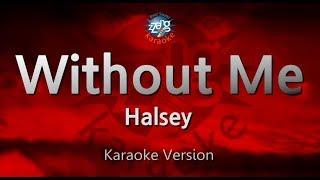 Halsey-Without Me (Melody) (Karaoke Version) [ZZang KARAOKE]