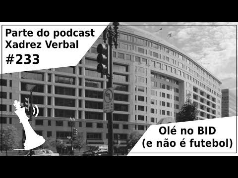 Olé no BID (e não é futebol) - Xadrez Verbal Podcast