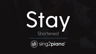 Stay (Shortened) [Piano Karaoke Instrumental] Zedd & Alessia Cara