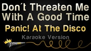 Panic! At The Disco - Don't Threaten Me With A Good Time (Karaoke Version)