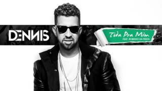 Dennis - Toda Pra Mim (Áudio CD) Feat. Robinho da Prata