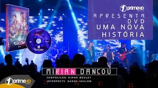 BANDA SHALOM MIRIAN DANÇOU DVD 2017 UMA NOVA HISTORIA