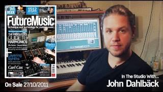 John Dahlbäck In The Studio With Future Music Magazine issue 246