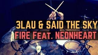 3LAU & Said The Sky - Fire (Feat. NÉONHÈART) - Drum Cover