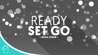 Royal Tailor - Ready Set Go [feat. Capital Kings] (Lyric Video)