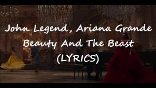 John Legend, Ariana Grande - Beauty And The Beast (LYRICS)