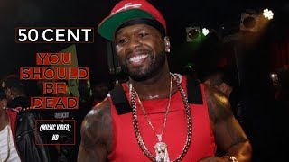 *NEW* 50 Cent - You Should Be Dead (Official Music Video) HD