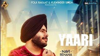 New Punjabi Songs 2018 | YAARI| Navi  Rehan | Folk  Rakaat | Latest Punjabi Song 2018