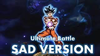 Dragon Ball Super - Ultimate Battle (Sad Version)