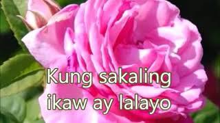 KUNG SAKALING IKAW AY LALAYO-(w/lyrics)created by:Zairah