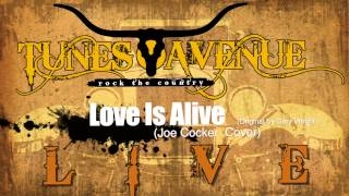 Tunes Avenue - Love Is Alive (Live)