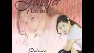 Jenifer  y  Los  Jetz    -   Ven  A  Mi