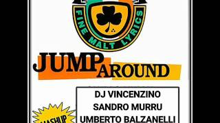 House Of Pain - Jump Around (Vincenzino & murru & Balzanelli & Michelle Tribal Mashup)