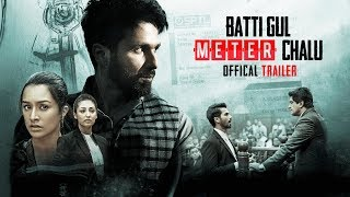 Official Trailer: Batti Gul Meter Chalu |Shahid Kapoor, Shraddha Kapoor, Divyendu Sharma,Yami Gautam width=