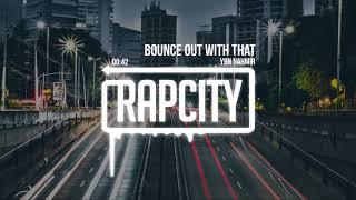 YBN Nahmir - Bounce Out With That (Prod. by Hoodzone) [Lyrics]